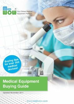 The Medical Equipment Buying Guide by MedWOW Limited. $1.99