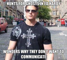 hunting meme | Douchebag Ghost Hunter meme | quickmeme