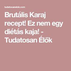 Brutális Karaj recept! Ez nem egy diétás kaja! - Tudatosan Élők