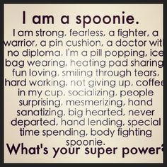 Multiple Sclerosis...I am a Spoonie...what's your super power...LOL