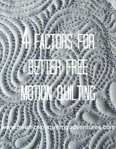 Amy's Free Motion Quilting Adventures: Four Factors that Improve Your Free Motion Quilting