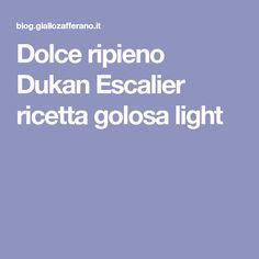Dolce ripieno Dukan Escalier ricetta golosa light