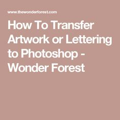 How To Transfer Artwork or Lettering to Photoshop - Wonder Forest