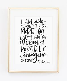 Ephesians 3:20 - I am able to do more for you than you could possibly imagine…