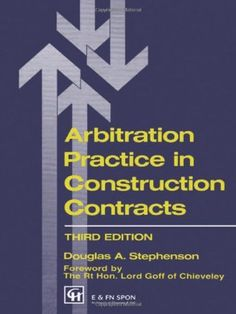 Arbitration Practice in Construction Contracts (Builders Bookshelf Series) by D.A. Stephenson. $135.00. Edition - 3. Publication: November 1, 1993. Publisher: Routledge; 3 edition (November 1, 1993)