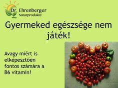 http://www.dr-ehrenberger.hu/miert-elkepesztoen-fontos-gyermeked-szamara-a-b6-vitamin/  Gyermeked egészsége nem játék…   Avagy miért is elképesztően fontos számára a B6 vitamin! by edmond51 via slideshare