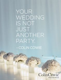 ♥~ Colin Cowey ~♥    #weddingwisdom #wednesdaywisdom