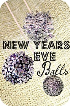 DIY New Years Eve Balls!  #newyearseveparty
