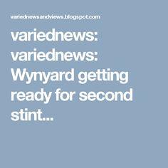 variednews: variednews: Wynyard getting ready for second stint...