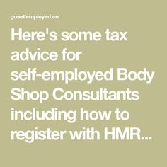 Here's some tax advice for self-employed Body Shop Consultants including how to register with HMRC, your responsibilities and how to reduce your tax bill. Body Shop At Home, The Body Shop, Fb Games, Self, Doodles, Advice, Shopping, Tips, Donut Tower