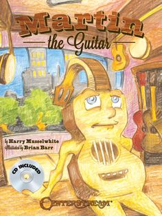 "Martin the Guitar. This delightful illustrated children's book tells the story of ""Martin"", the smallest guitar in Mr. Beninato's New York Music Shop, and the little instrument's wishes to win the nightly music contest. Harry Musselwhite (BMusEd 1975)  Author: ""Martin the Guitar"" Centerstream Publishing (2012)"