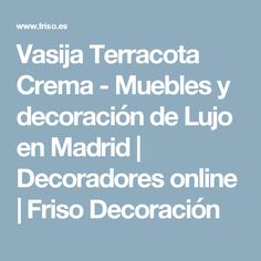 Vasija Terracota Crema - Muebles y decoración de Lujo en Madrid | Decoradores online | Friso Decoración