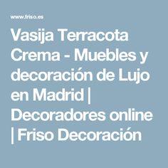 Vasija Terracota Crema - Muebles y decoración de Lujo en Madrid | Decoradores online | Friso Decoración