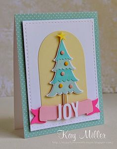 From Taylored Expressions, this lovely little tree die. The banner is from Cottage Cuts.