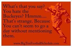 H8trs!!! You don't know what's good for you :) ~GO BUCKS~