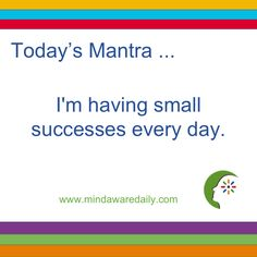 Today's #Mantra. . . I'm having small successes every day.  #affirmation #trainyourbrain #ltg Get our mantras in your email inbox here: