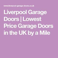 Liverpool Garage Doors | Lowest Price Garage Doors in the UK by a Mile