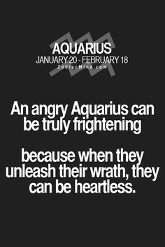 we don't get angry quickly...we are generally very empathetic and compassionate but when someone pushes the boundaries one too many times...we let loose. Not proud but this is true.
