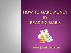 how-to-make-money-by-reading-mails by Sandeep Iyengar via Slideshare