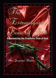 The Extravagant Love of God The Book