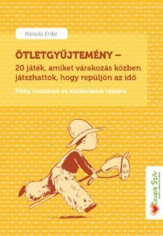 Ingyenes Játékgyűjtemény PDF Pe Activities, Baby L, School Games, Infancy, Kindergarten Teachers, After School, Travel With Kids, Adhd, Kids And Parenting