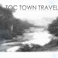 TRAVEL by TOC TOWN RADIO on SoundCloud