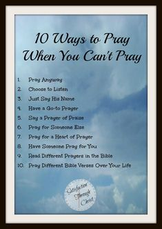 10 ways to pray when you can't
