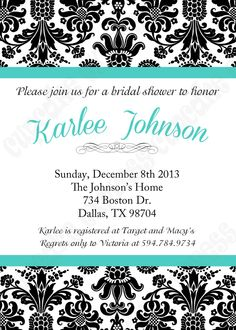 DIY  Bridal Shower PRINTABLE Invitation 5x7  Black, White, teal , turquoise damask   Need them Printed Just ask.... via Etsy.