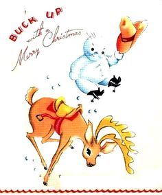 Snow cowboy and reindeer. Buck up!