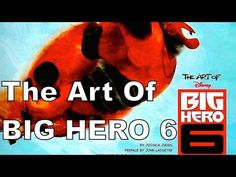 The Art of Big Hero 6 (Disney)
