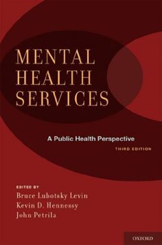 Mental Health Services: A Public Health Perspective by Bruce Lubotsky Levin. $43.28. Publisher: Oxford University Press, USA; 3 edition (July 1, 2010). 576 pages Mental Health Policy, Free Mental Health, Mental Health Services, Public Health, Book Annotation, Book Review Blogs, Health Care Reform, National Health, Science Books