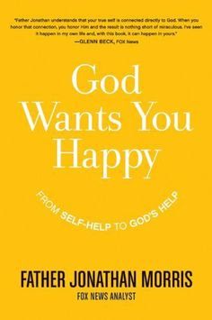 God Wants You Happy: From Self-Help to God's Help by Jonathan Morris, http://www.amazon.com/dp/B004GUSHV4/ref=cm_sw_r_pi_dp_dIOrrb11M8K9C