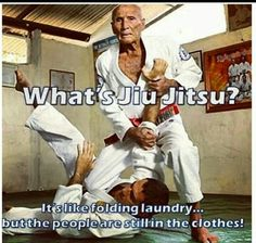 Whats jiu jitsu? Like folding laundry .. with people still in their clothes. More great Jiu Jitsu and MMA training on http://www.ugbodybuilding.com