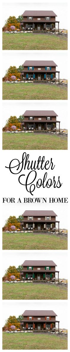 Shutter Colors for a Dark Brown Home's Exterior with Downloadable Shutters to Try On Your Own Home's Photo.