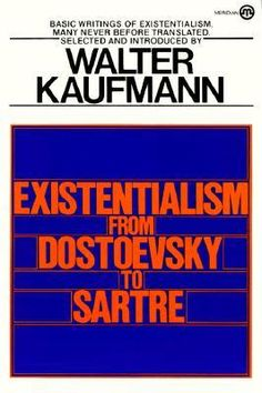 189 best 2012 2013 textbooks images on pinterest class books required text for existentialism existentialism from dostoevsky to sartre by walter kaufmann isbn9780452009301 fandeluxe Images