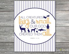 """Baby Christian Scripture Nursery Customizable by JustLovePrints, $12.50 """"All creatures big and small, our God created them all."""" Genesis 1:20-24 #Christian #nursery #animals #baby"""