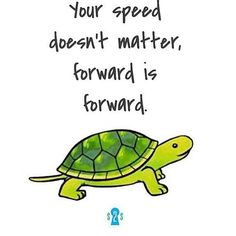 Don't compare yourself to others. Don't worry about the speed of the journey. Focus on quality on making a difference. Put one foot in front of the other step by step remembering that you are a person of value of great substance and that any small progress is a win. #slowbutsteadywinstherace by kaizenklub