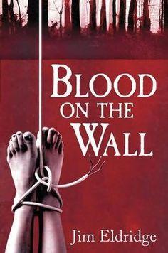 Blood on the Wall   by  Jim Eldridge
