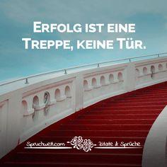 Erfolg ist eine Treppe, keine Tür - Motivation, Motivationssprüche #zitate #sprüche #spruchbilder #deutsch #motivation