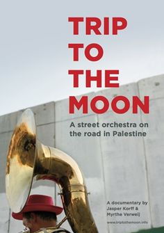 """Poster by Roald Triebels for our documentary """"Trip to the Moon - A Street Orchestra on the Road in Palestine"""" (2012)"""