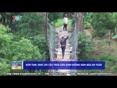Kon Tum: Hơn 100 cầu treo dân sinh không đảm bảo an toàn