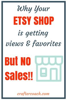 Do you ever wonder why you are getting views and favourites but no sales on etsy? I explain why here and tell you how to fix it. Read more...