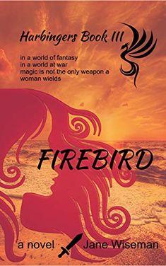 Amazon.com: Firebird: A Fantasy Novel of Love and Magic (Harbingers Book 3) eBook: Jane Wiseman: Gateway