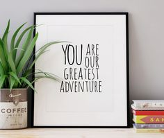 You Are Our Greatest Adventure Black and White Printable 8x10 24x36 Print Nursery Wall Art Kids Room Decor Playroom Baby Boy Quote Decor by WhitePrintDesign on Etsy