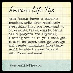 Awesome Life Tip: Make Brain Dumps a Regular Practice >>www.awesomelifetips.com