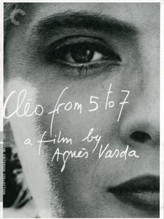 Cleo From 5 to 7  Written & Directed by Agnes Varda Cleo, a French singer, waits for the results of a test to find out if she has cancer. You cannot take your eyes off of Corinne Marchand! Great performances. Great direction. Great film. Watched via Hulu Plus.