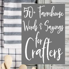 Jump on the rustic farmhouse home decor trend in your Silhouette Cameo or Cricut Explore crafting with this list of farmhouse inspired words and sayings.