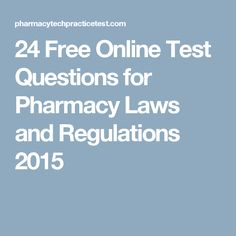 24 Free Online Test Questions for Pharmacy Laws and Regulations 2015