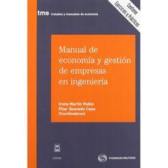 Manual de economía y gestión de empresas en ingeniería / Irene Martín Rubio, Pilar Quevedo Cano (coordinadoras). Civitas, 2011