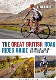 [Free Read] The Great British Road Rides Guide: The Best of the UK in 55 Bike Routes Author Clive Forth, Got Books, Books To Read, Geoff Smith, Henry Fielding, William Godwin, Steve Williams, Louise Erdrich, Scott Patterson, Daniel Defoe